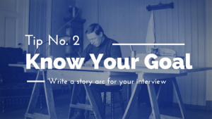 Interview Tips: Know Your Goal MediaBoss