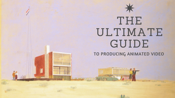 ULTIMATE-GUIDE-PRODUCING-ANIMATED-VIDEO.png
